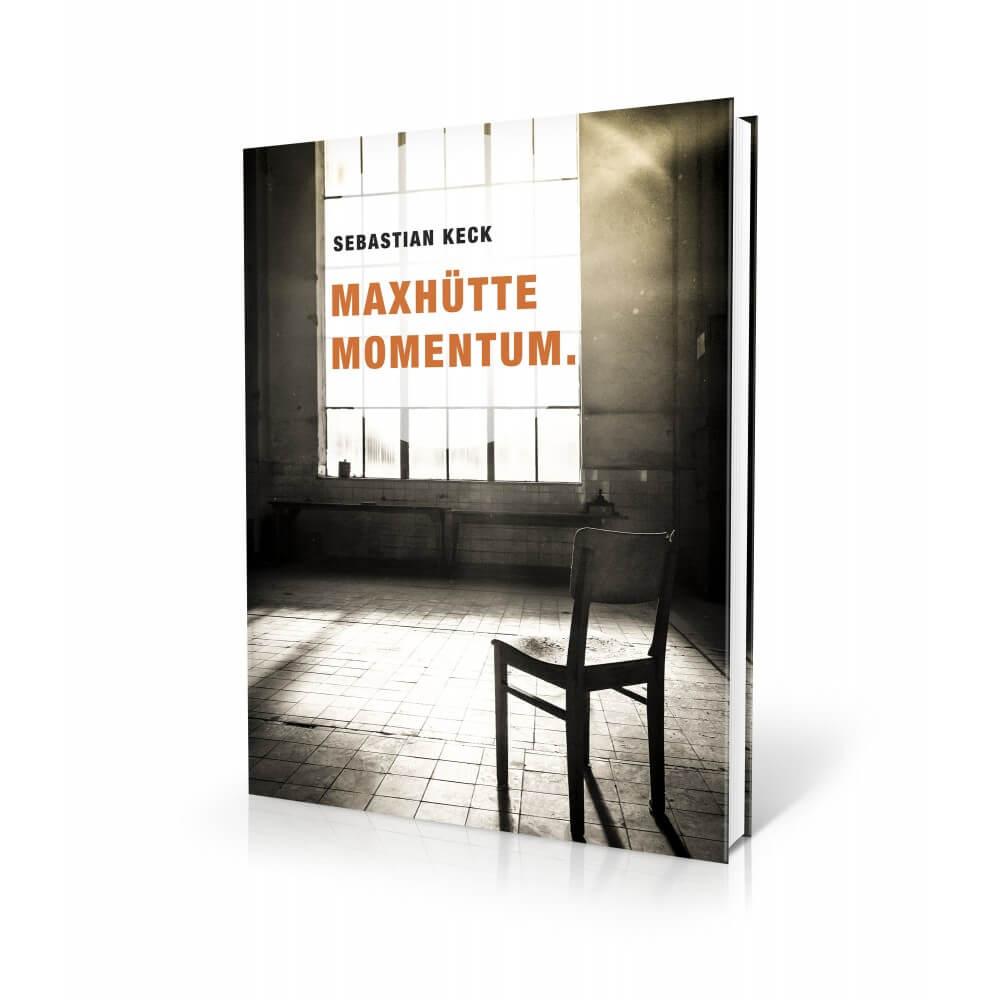 Maxhütte Momentum - Hardcover Bildband